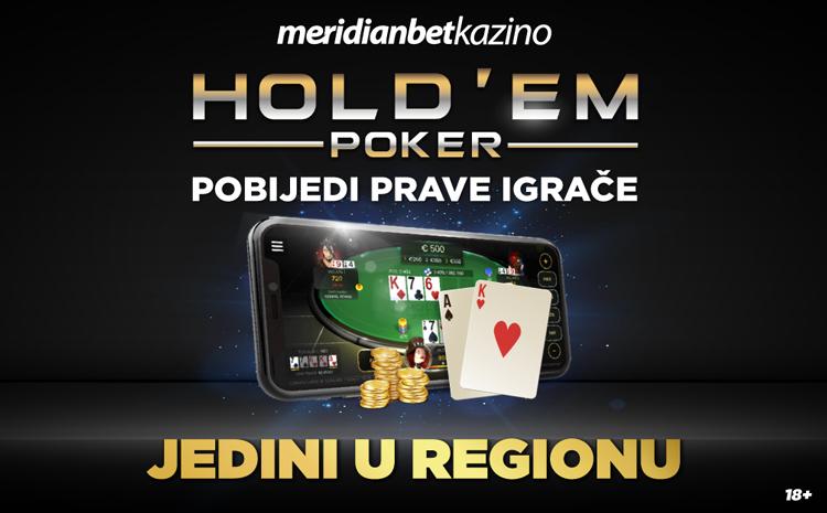 Texas Holdem Poker: Nova dimenzija igre! Samo u Meridianu!