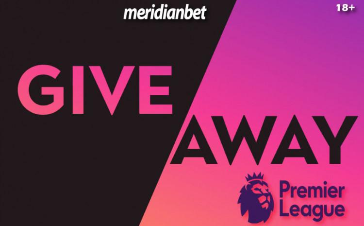 Meridian: Premier League giveaway! Pogodi broj golova za besplatne poklone