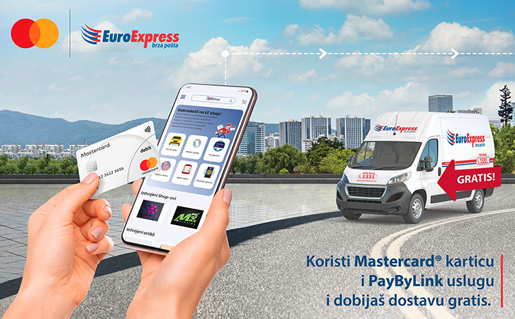 Sa PayByLink uslugom EuroExpress brze pošte i Mastercard karticom;   dostava gratis